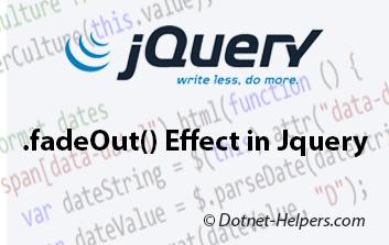 fadeOut() Effect in Jquery – Dotnet Helpers